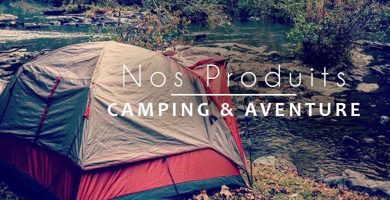 nos produits camping et aventure